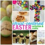 30+ Christ-Centered Easter Activities and Crafts