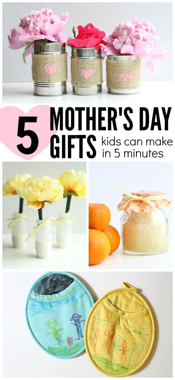 5 Mothers Day Gifts Kids Can Make in 5 minutes or less