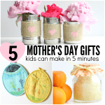 Mothers Day Gifts Kids Can Make in 5 minutes