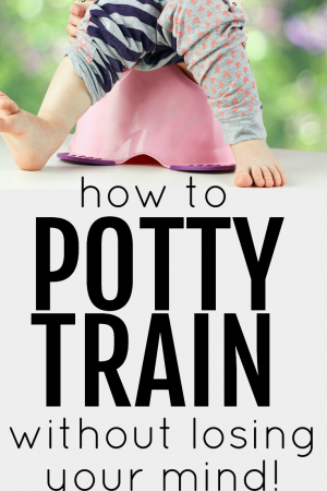 How to Potty Train without Losing Your Mind