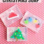 Perler Bead Christmas Soap:  Easy Gift for Kids to Make