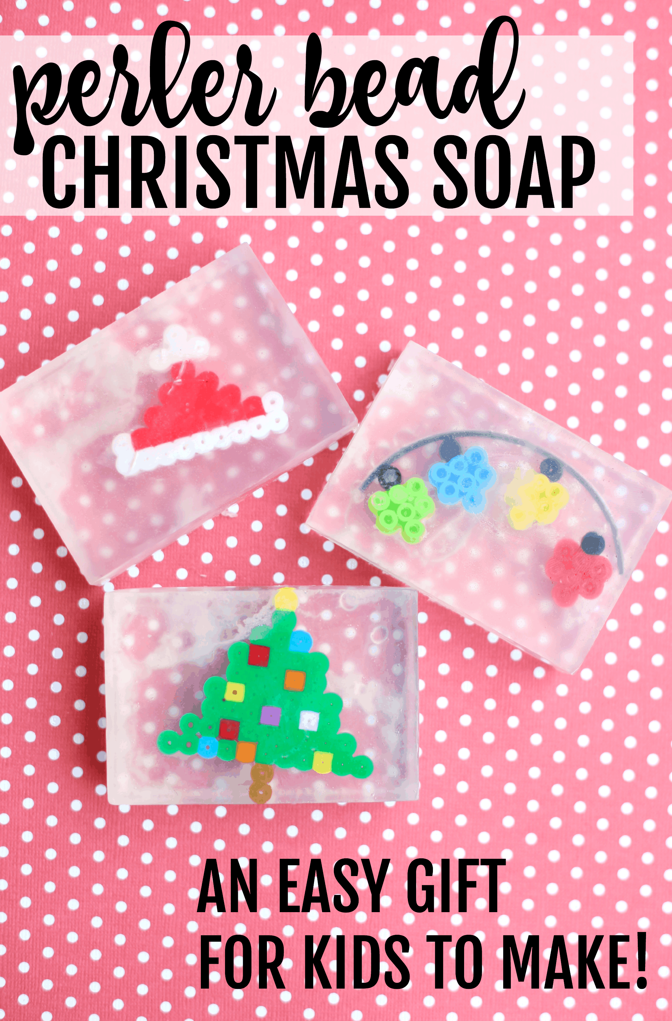 Perler Bead Christmas Soap: Easy Gift for Kids to Make - I