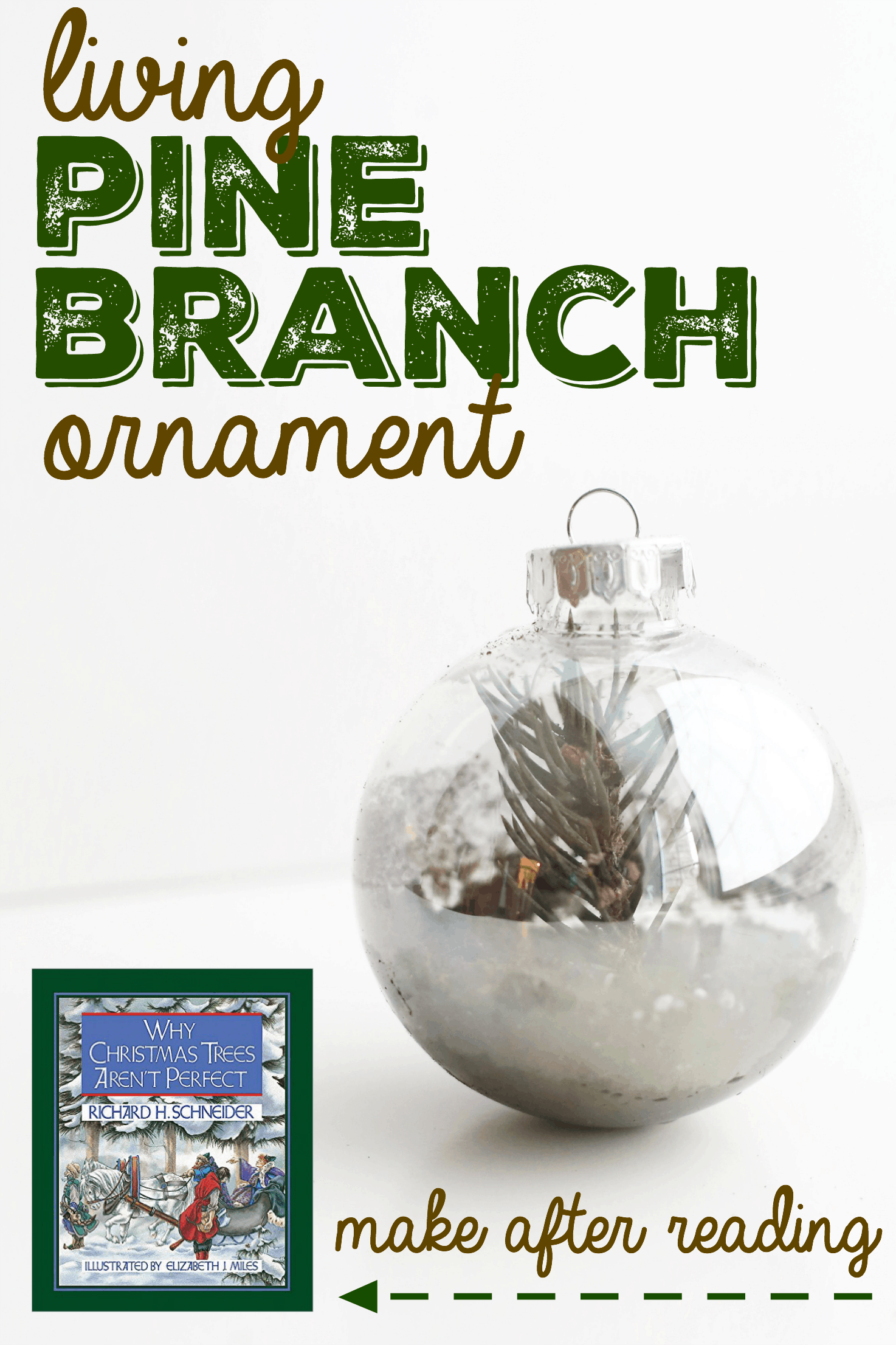 Why Christmas Trees Aren't Perfect: Living Pine Branch Ornament - I Can Teach My Child!