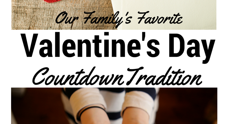 Our Favorite Valentine's Day Countdown Tradition