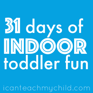 31 Days of Indoor Fun for Toddlers