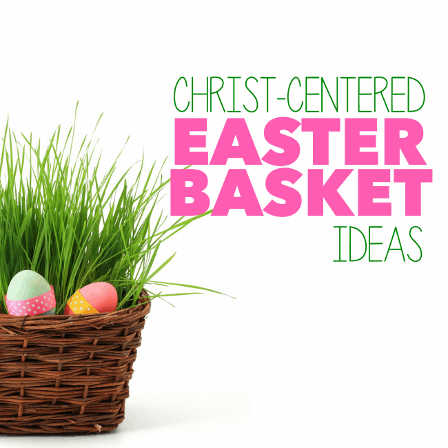 Christ-Centered Easter Baskets