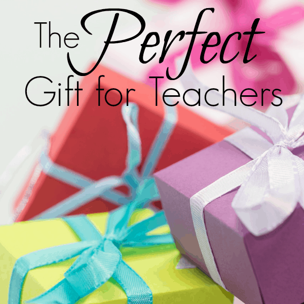 Perfect Gift for Teachers