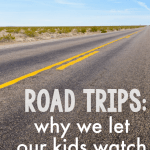 Road Trips:  Why Our Kids Watch Unlimited TV in the Car