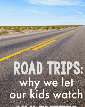 Road Trips: Why We Let Our Kids Watch Unlimited TV in the car