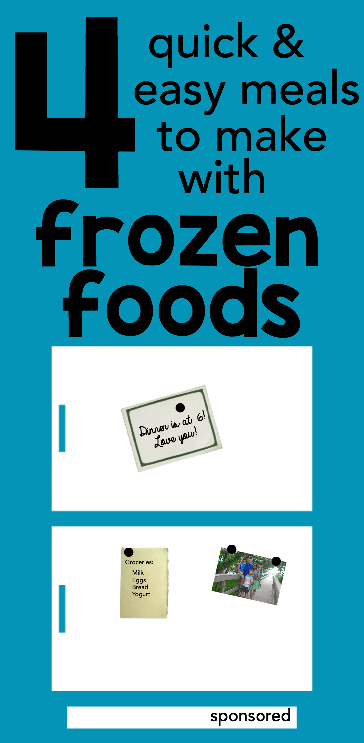4 Quick and Easy Meals to Make with Frozen Foods - I Can Teach My Child!