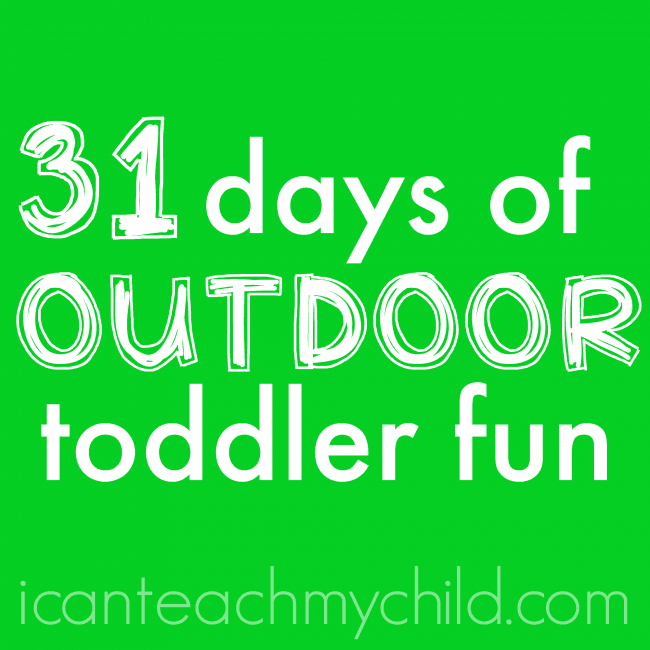31 Days of Outdoor Toddler Activities