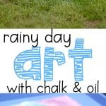 Rainy Day Art with Chalk and Oil