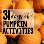 31 Days of Pumpkin Activities