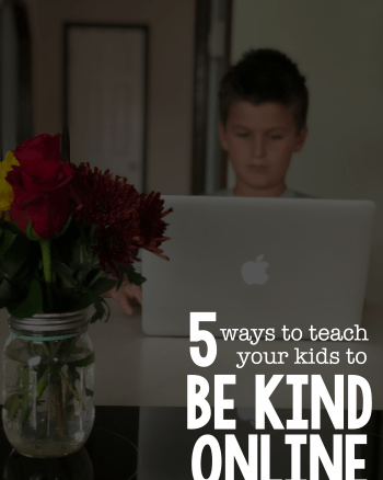 5 Ways to Teach Your Kids to Be Kind Online